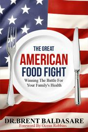 The Great American Food Fight by Brent Baldasare