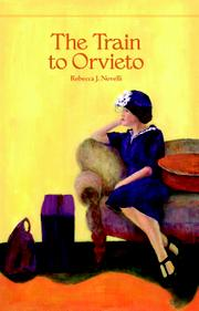 THE TRAIN TO ORVIETO by Rebecca J. Novelli