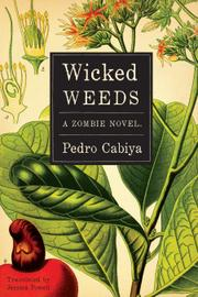 WICKED WEEDS by Pedro  Cabiya