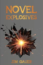 NOVEL EXPLOSIVES by Jim Gauer