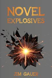 NOVEL EXPLOSIVES by Jim Gauer