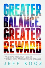 Greater Balance, Greater Reward by Jeff Kooz