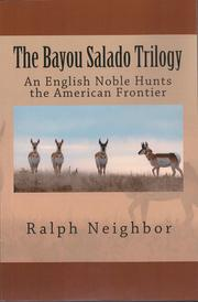 The Bayou Salado Trilogy by Ralph Neighbor