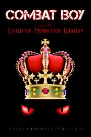 Combat Boy and the Lord Of Monster Realm by Angela Purbaugh