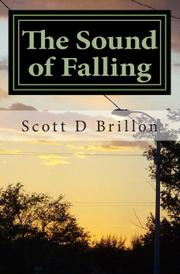 The Sound of Falling by Scott D. Brillon