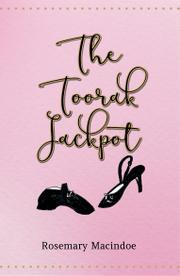 The Toorak Jackpot by Rosemary Macindoe