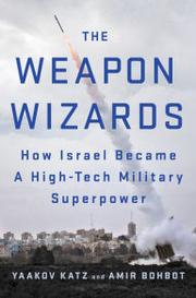 THE WEAPON WIZARDS by Yaakov Katz