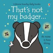 THAT'S NOT MY BADGER... by Fiona Watt