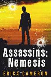 ASSASSINS: NEMESIS by Erica Cameron