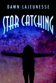Star Catching by Dawn Lajeunesse
