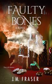 Faulty Bones by J.M. Fraser