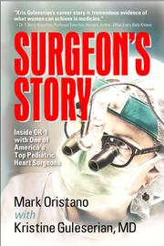 Surgeon's Story by Mark Oristano