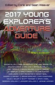 2017 YOUNG EXPLORER'S ADVENTURE GUIDE by Corie Weaver