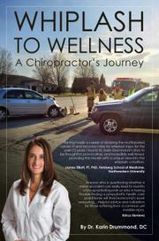 WHIPLASH TO WELLNESS by Karin Drummond
