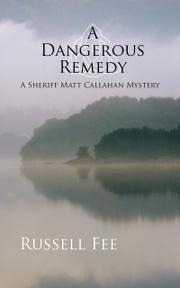 A Dangerous Remedy by Russell Fee
