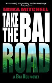 TAKE THE BAI ROAD by Erika Mitchell