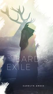 Bard's Exile by Carolyn Gross