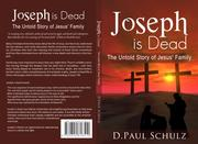 JOSPEH IS DEAD by D. Paul Schulz