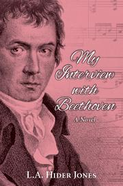 MY INTERVIEW WITH BEETHOVEN by L.A. Jones