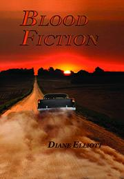 BLOOD FICTION by Diane Elliott