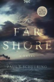 THE FAR SHORE by Paul T. Scheuring