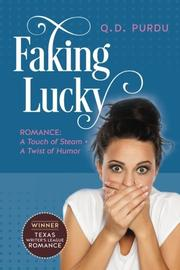 FAKING LUCKY by Q.D. Purdu