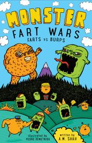 MONSTER FART WARS by A.M. Shah