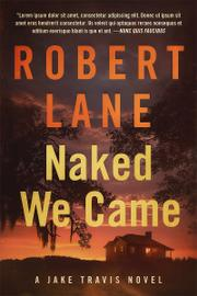 NAKED WE CAME by Robert Lane