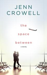 THE SPACE BETWEEN by Jenn Crowell