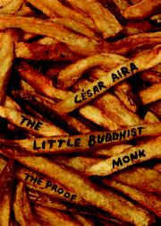 THE LITTLE BUDDHIST MONK & THE PROOF by César Aira