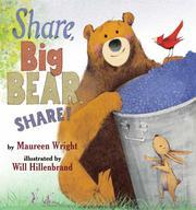SHARE, BIG BEAR, SHARE! by Maureen Wright