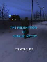 THE REDEMPTION OF CHARLIE MCCOY by C.D. Wilsher