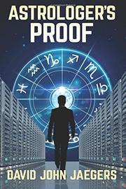 ASTROLOGER'S PROOF by David John Jaegers