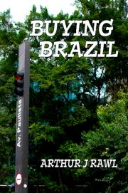 BUYING BRAZIL by Arthur J. Rawl