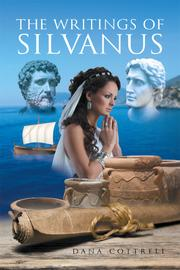 THE WRITINGS OF SILVANUS by Dana Cottrell