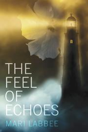 THE FEEL OF ECHOES by Mari Labbee