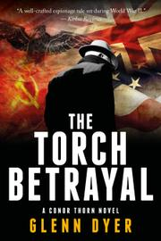 THE TORCH BETRAYAL by Glenn Dyer
