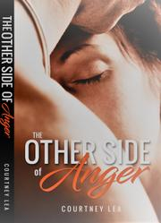 THE OTHER SIDE OF ANGER by Courtney Lea