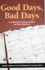 GOOD DAYS, BAD DAYS by Stew Mosberg