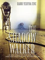 THE SHADOW WALKER by Rabbi Yehuda Fine