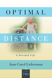 OPTIMAL DISTANCE, A DIVIDED LIFE, PART TWO by Joan Carol Lieberman