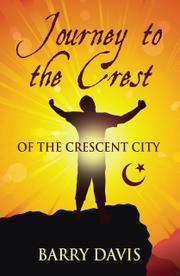 JOURNEY TO THE CREST (OF THE CRESCENT CITY by Barry Davis