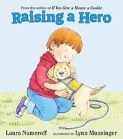 RAISING A HERO by Laura Numeroff