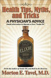 HEALTH TIPS, MYTHS, AND TRICKS by Morton E. Tavel