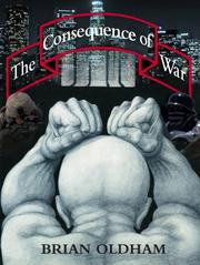 THE CONSEQUENCE OF WAR by Brian Oldham