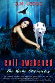 EVIL AWAKENED by J. M. LeDuc