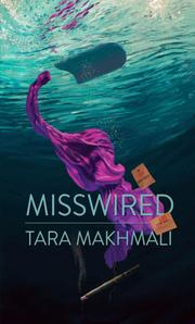 MISSWIRED by Tara Makhmali