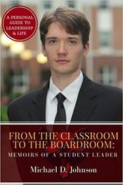 FROM THE CLASSROOM TO THE BOARDROOM by Michael D. Johnson
