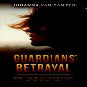 GUARDIANS' BETRAYAL by Johanna Van Zanten