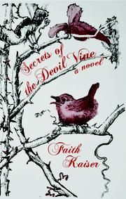 SECRETS OF THE DEVIL VINE by Faith  Kaiser